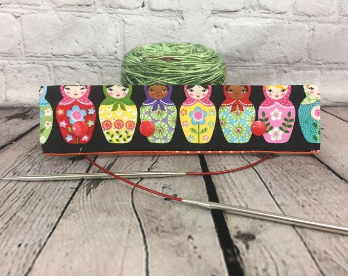 "Matryoshka Doll Print Circular Needle Holder,  6-8"" DPN Holder for Knitting, Circular Needle Holder, DPN needle holder, Circular holder"