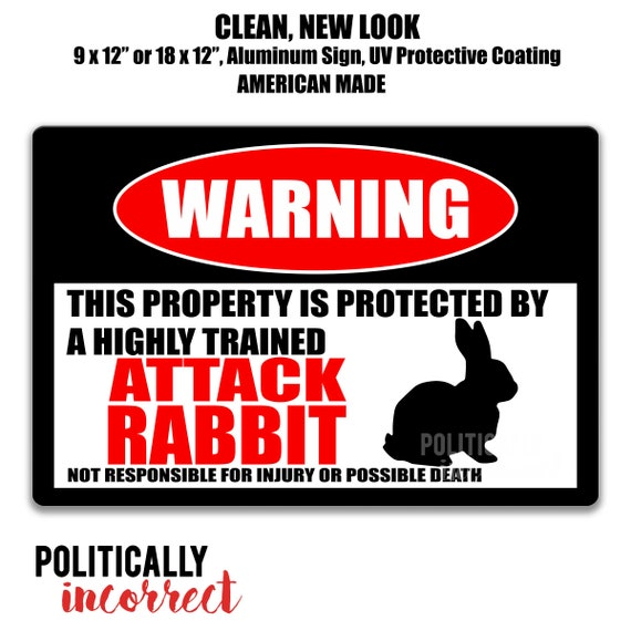 WARNING ATTACK BUNNY Rabit Guard on Duty sign lettering yard security Property