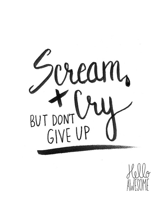 Scream & Cry Hand Lettering Print