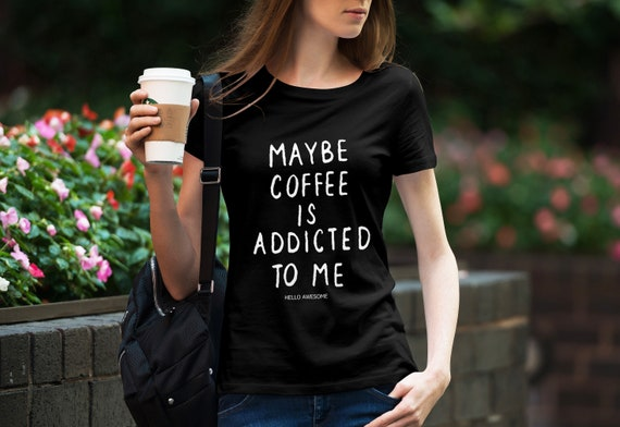 Coffee Addict Soft & Comfy Graphic Tee
