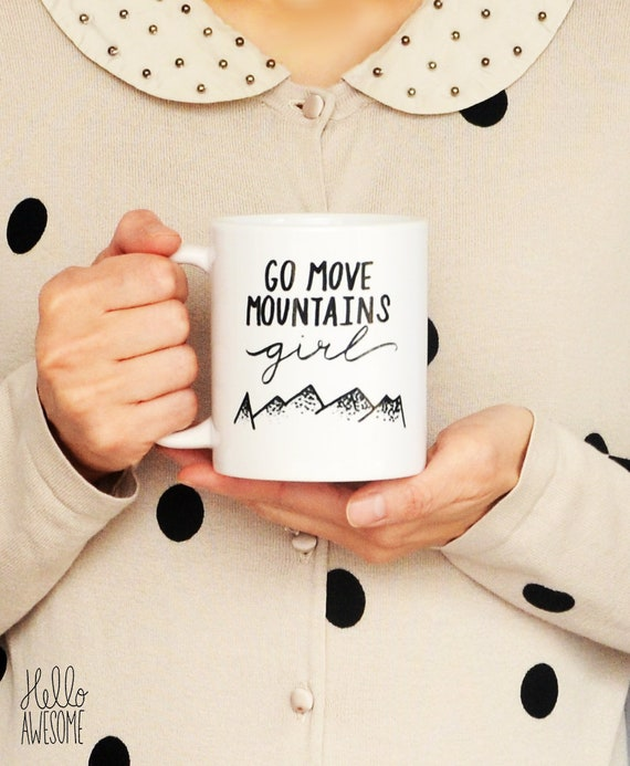 Move Mountains Girl Hand Lettering Coffee Mug