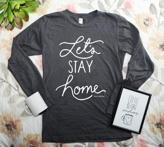 Let's Stay Home, Ladies Soft Long Sleeve Gray Tee