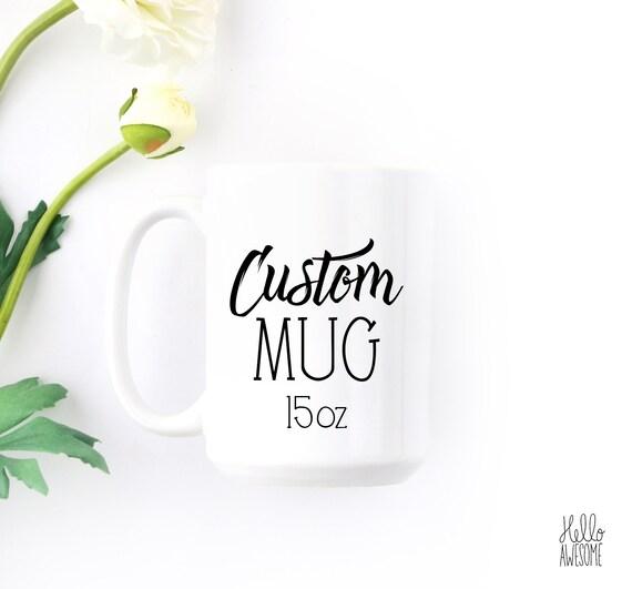 Custom Script Hand Lettering Font 15oz Coffee Mug