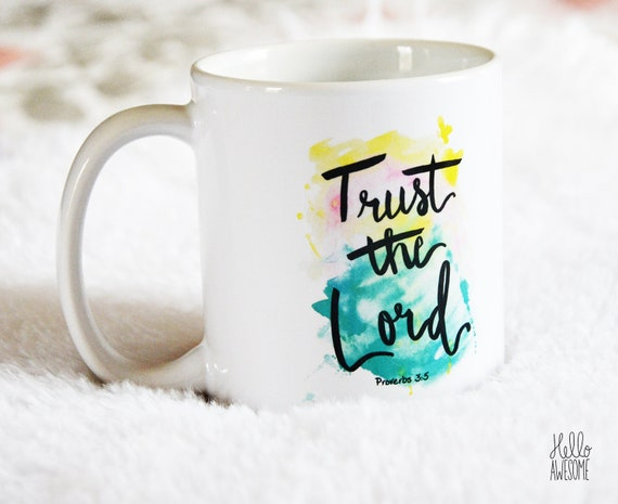 Trust the Lord Watercolor Scripture Coffee Mug