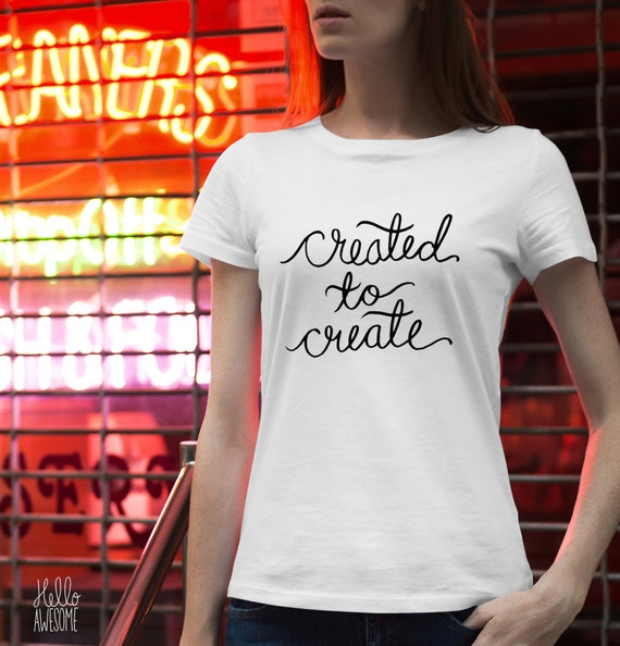 Created to Create Soft & Comfy Graphic Tee