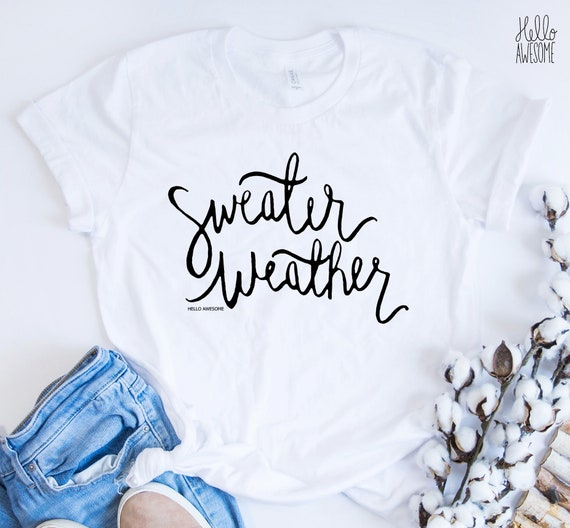 Sweater Weather, Soft & Comfy Graphic Tee