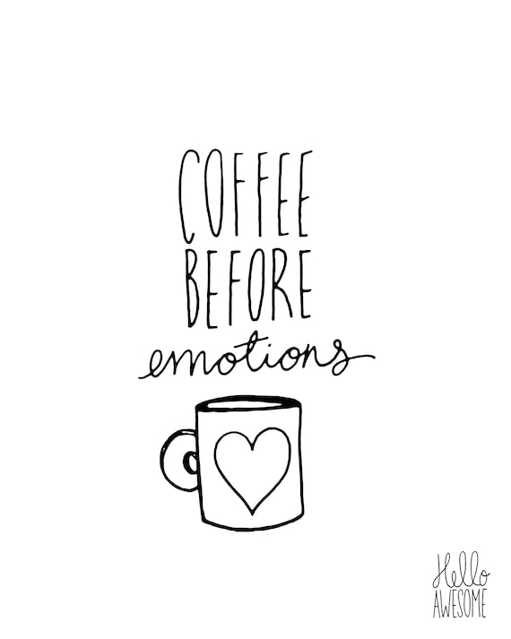 Coffee Before Emotions Hand Lettering Print