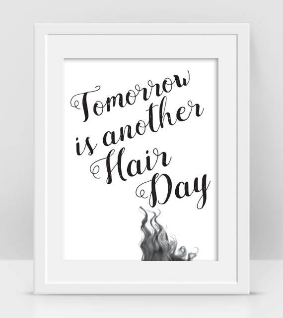 Hair Salon Decor Curly Hair Quotes Bad Hair Day Funny Quote Cool Poster Bathroom Wall Decor Diy Gifts For Friends Printable Wall Art