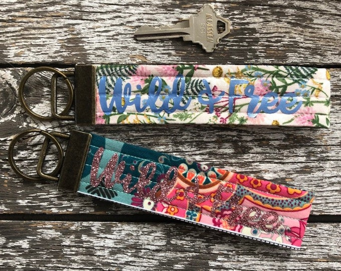 Wild + Free Fabric Key Fob/Key Chain/Fabric Key Fob/Key Ring/Luggage Tag/Stocking Stuffer/New Driver Gift/Bag Tag/Keyring/Wristlet