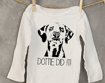 Dalmation Onesie_{your dogs Name} Did it!