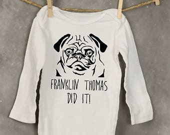 Pug Onesie_{your dogs Name} Did it!
