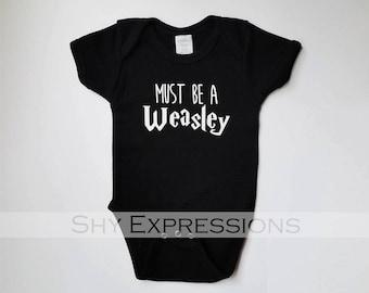 "Harry Potter ""Must be a Weasley"" Onesie, baby boy, boy, baby girl, girl onesie, tshirt, soft tee, tween, teen"