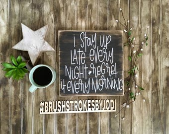 I Stay up Late, rustic wood signs, handpainted, funny sign, handpainted wood sign, wooden signs, wood sign, funny signs, rustic wood sign