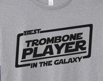 Best Trombone Player T-shirt T Shirt Tee In The Galaxy Gift Idea Trombone Ideas Shirts Birthday Cute Funny Awesome Gifts Christmas