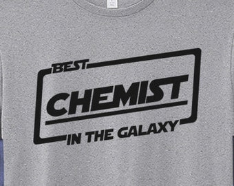 Best Chemist T-shirt T Shirt Tee In The Galaxy