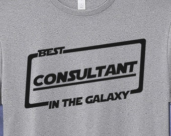 Best Consultant T-shirt T Shirt Tee In The Galaxy