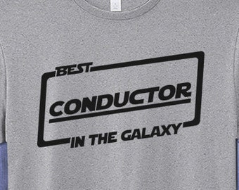 Best Conductor T-shirt T Shirt Tee In The Galaxy
