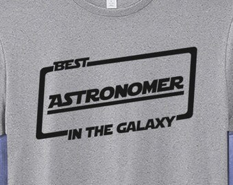 Best Astronomer T-shirt T Shirt Tee In The Galaxy