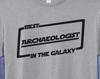 Best Archaeologist T-shirt T Shirt Tee In The Galaxy