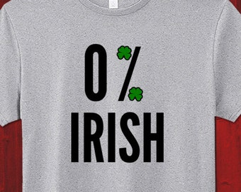 0% Irish Shirt Funny St Patricks Day T-Shirt Beer Drunk St Pattys Day