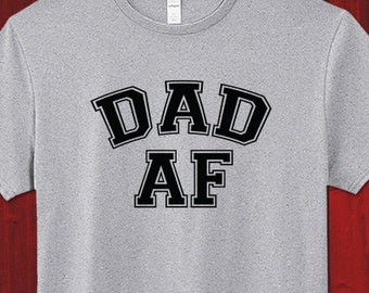 Dad AF T-shirt Fathers Day Gift Idea Daddy New Dad To Be Shirts Birthday Cute Funny Awesome Gifts Christmas