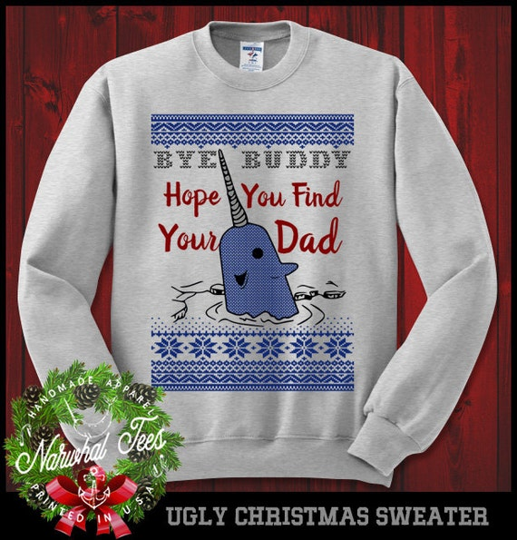Bye Buddy Hope You Find Your Dad Crewneck Sweater Funny Ugly Etsy