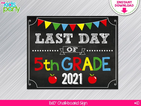 INSTANT DOWNLOAD Last Day of 5th grade Sign Print Yourself ...