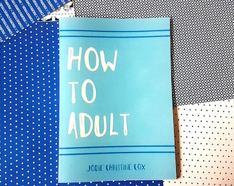How To Adult   Advice Zine 16-25 year olds   Illustrated Full Colour Zine