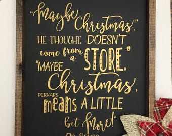 dr seussmaybe christmas doesnt come from a storechristmas sign wood signfarmhouse