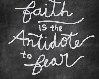 Faith is the Antidote to Fear