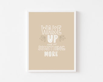 Wake Up And Do Something More Print