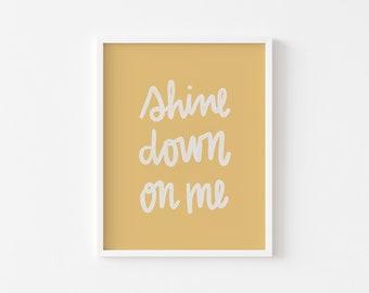 Shine Down On Me Print