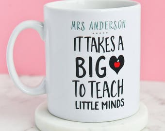 Personalised Teacher Gift - It Takes A Big Heart To Teach Little Minds Mug   Teacher Gifts   Thank You Teacher   Personalised Gift  