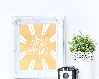 You are my sunshine hand lettered print, digital download, 8x10 print, mothers day gift, baby shower gift, nursery room quote, sunshine