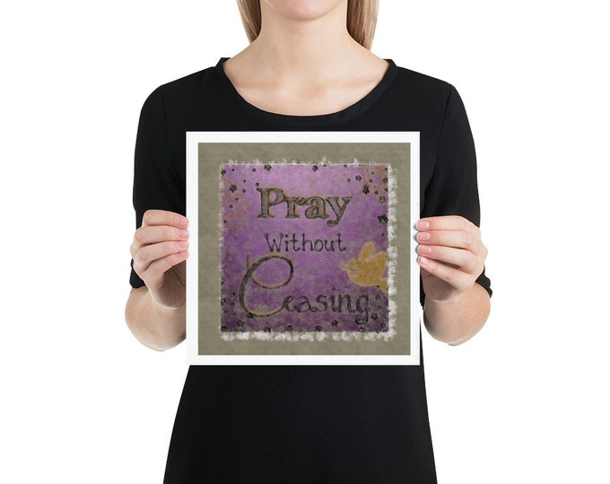 Pray without ceasing ~ Photo paper poster Print