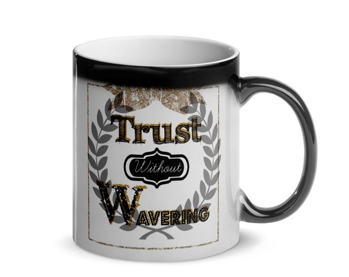 Trust without wavering Glossy Magic Mug