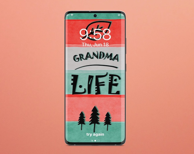 Grandma Life Smart Phone Wallpaper ~ Digital Download