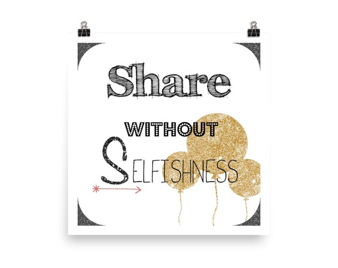 Share without Selfishness ~ Photo paper poster Print