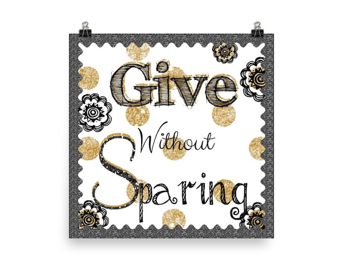 Give without Sparing ~ Photo paper poster print