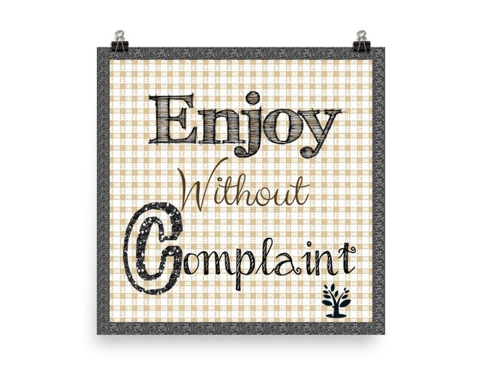 Enjoy without complaint Photo paper poster