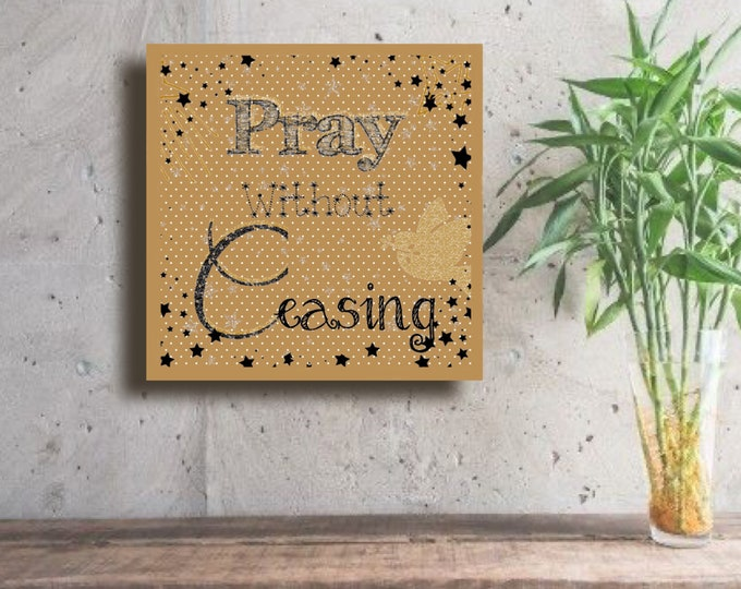 Pray Without Ceasing ~ Digital Download