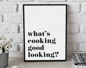 What 39 s cooking good looking Wall Print - Home Decor - Kitchen Print -Dancing Print - prints for the kitchen - food prints - monochrome print