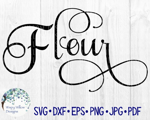 Flour Svg Dxf Jpg Png Eps Png Kitchen Cooking Pantry Etsy
