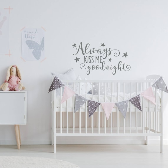 Always Kiss Me Goodnight Wall Decal - Nursery Wall Decal - Girls Bedroom  Wall Decor - Wall Decals for Girls Nursery Room - Star Wall Decals