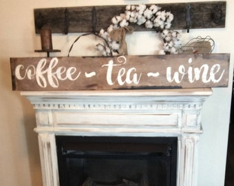 Coffee tea wine sign / coffee sign / farmhouse kitchen sign / rustic wall decor / wine sign / modern farmhouse sign