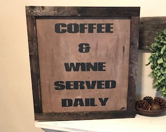 Large framed sign / Coffee and wine served daily sign/ hand painted/ rustic / country wall decor
