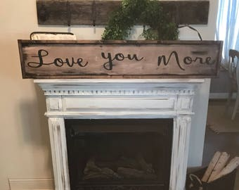Love you more sign / 4 ft / framed / hand painted/ love you sign /wooden love sign/ couples sign