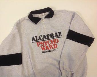 Vintage 90s ALCATRAZ psycho ward quarter zip sweatshirt