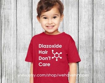 Diazoxide Hair Don't Care CHI HI Hopes T-Shirt