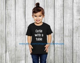 Cutie with a Tubie Children's T-Shirt, Feeding Tube Awareness, G Tube, Button Shirt, Baby, Infant, Toddler, Children's Shirt